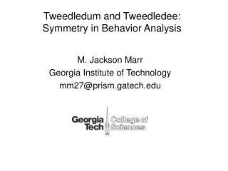 Tweedledum and Tweedledee: Symmetry in Behavior Analysis