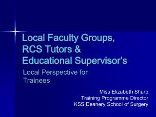 Local Faculty Groups,  RCS Tutors &  Educational Supervisor's