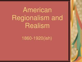 American Regionalism and Realism