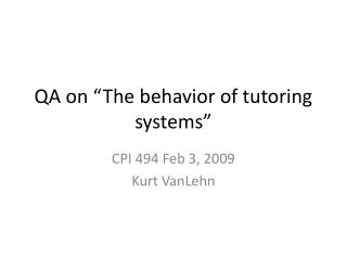 "QA on ""The behavior of tutoring systems"""
