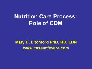 Nutrition Care Process:  Role of CDM