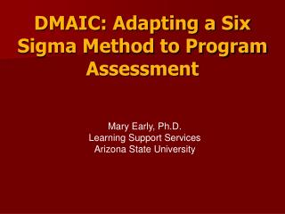 DMAIC: Adapting a Six Sigma Method to Program Assessment