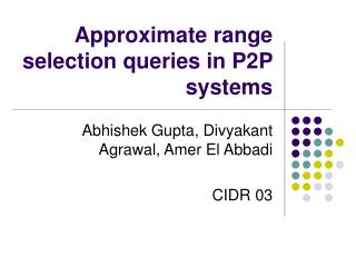 Approximate range selection queries in P2P systems