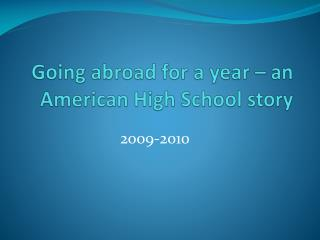 Going abroad  for a  year  – an American High School story