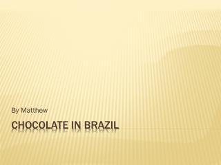 Chocolate in brazil