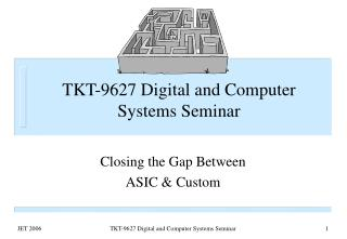 TKT-9627 Digital and Computer Systems Seminar