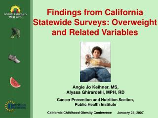 Findings from California Statewide Surveys: Overweight and Related Variables