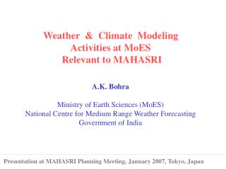 Weather  &  Climate  Modeling  Activities at MoES  Relevant to MAHASRI