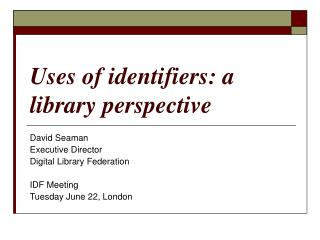 Uses of identifiers: a library perspective