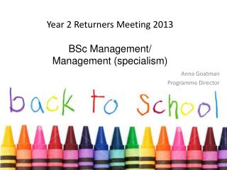 Year 2 Returners  Meeting  2013 BSc  Management/  Management (specialism )