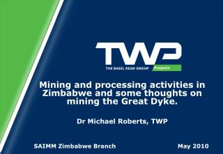 Mining and processing activities in Zimbabwe and some thoughts on mining the Great Dyke.