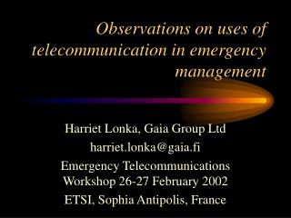 Observations on uses of telecommunication in emergency management