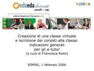 Creazione di una classe virtuale  e iscrizione dei corsisti alla classe:  indicazioni generali