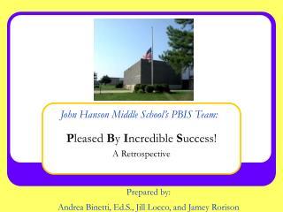 John Hanson Middle School�s PBIS Team: