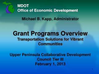 Michael B. Kapp, Administrator Grant Programs Overview