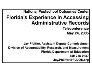 National Postschool Outcomes Center Florida's Experience in Accessing Administrative Records