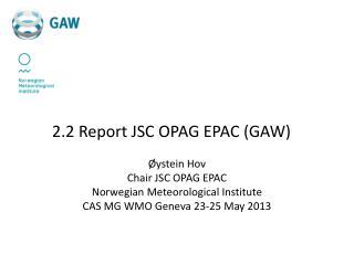 2.2  Report JSC OPAG EPAC (GAW)