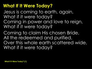 What If It Were Today?