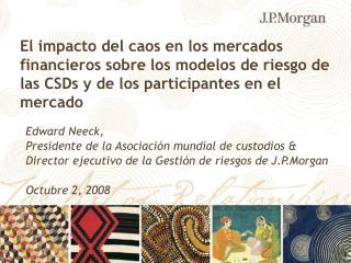 Edward Neeck,  Presidente de la Asociación mundial de custodios &