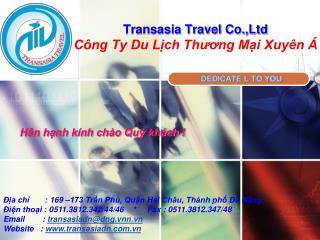 Transasia Travel Co.,Ltd Công Ty Du Lịch Thương Mại Xuyên Á