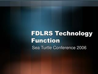 FDLRS Technology Function