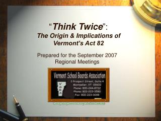 � Think Twice �: The Origin & Implications of Vermont�s Act 82