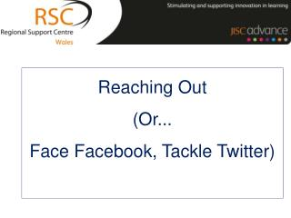 Reaching Out (Or... Face Facebook, Tackle Twitter)