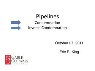 Pipelines Condemnation Inverse Condemnation