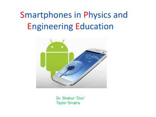 S martphones in  P hysics and  E ngineering  E ducation