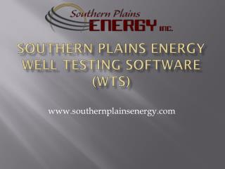 Southern Plains Energy Well Testing Software (WTS)