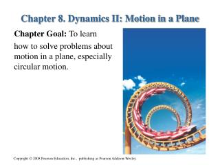 Chapter 8. Dynamics II: Motion in a Plane