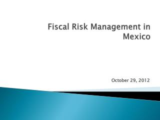 Fiscal  Risk Management  in Mexico