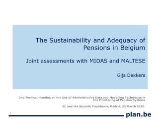 The Sustainability and Adequacy of Pensions in Belgium Joint assessments with MIDAS and MALTESE