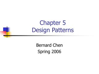 Chapter 5 Design Patterns