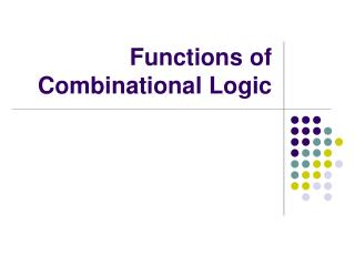 Functions of Combinational Logic