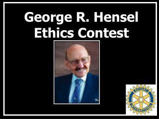 George R. Hensel  Ethics Contest