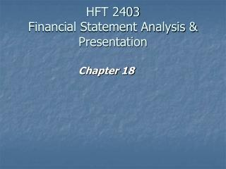 HFT 2403 Financial Statement Analysis & Presentation