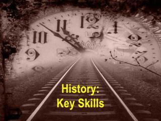 History: Key Skills