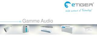 Gamme  Audio