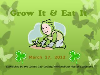 Grow  It  &  Eat  It