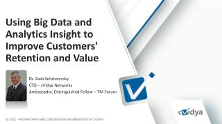 Using Big Data and Analytics Insight to Improve Customers' Retention and Value