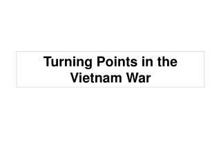 Turning Points in the Vietnam War