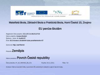 Mateřská škola, Základní škola a Praktická škola, Horní Česká 15, Znojmo EU peníze školám