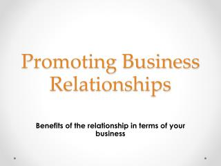 Promoting Business Relationships