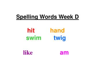 Spelling Words Week D