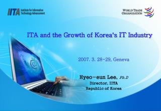 ITA and the Growth of Korea ' s  IT  Industry