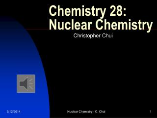 Chemistry 28: Nuclear Chemistry