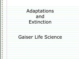 Adaptations and Extinction