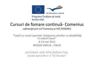 Cursuri de fomare continuă- Comenius cofinanţat prin LLP Comenius şi FSE (POSDRU)