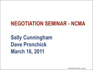 NEGOTIATION SEMINAR - NCMA Sally Cunningham Dave Pronchick  March 16, 2011